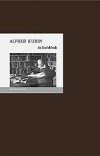 Fischer, Bernd Erhard Alfred Kubin in Zwickledt