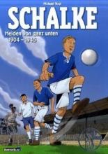 Vogt, Michael Schalke - Helden von ganz unten