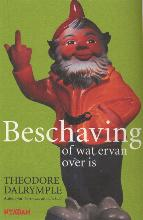 Theodore Dalrymple , Beschaving, of wat ervan over is
