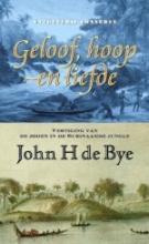 J.H. de Bye Geloof, hoop en liefde