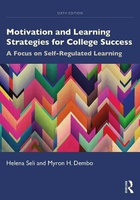 Helena Seli,   Myron H. (University of Southern California, USA) Dembo,Motivation and Learning Strategies for College Success