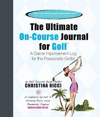 Ricci, Christina,Ultimate On-Course Journal for Golf