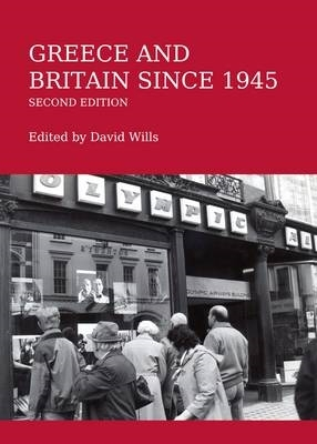 David Wills,Greece and Britain since 1945 Second Edition