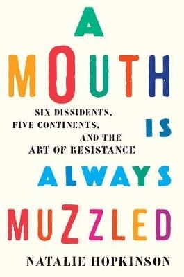 Natalie Hopkinson,A Mouth Is Always Muzzled