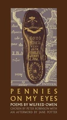 Wilfred Owen,Pennies on my eyes