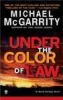 McGarrity, Michael, Under the Color of the Law