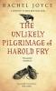 Joyce, Rachel, The Unlikely Pilgrimage of Harold Fry