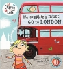 Child, Lauren, Charlie and Lola: We Completely Must Go to London
