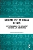 Austen Garwood-Gowers, Medical Use of Human Beings