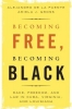 <b>Alejandro (Harvard University, Massachusetts) de la Fuente,   Ariela J. (University of Southern California) Gross</b>,Becoming Free, Becoming Black