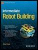 Cook, David, Intermediate Robot Building