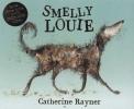 Catherine Rayner, Smelly Louie