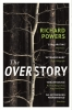 <b>Powers Richard</b>,Overstory