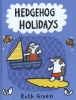 Ruth  Green, Hedgehog Holidays by Ruth Green