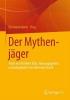 Der Mythenjäger, Texte von Norbert Elias, herausgegeben und eingeleitet von Hermann Korte