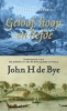 John H de Bye, Geloof, hoop en liefde