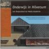 Onder redactie van Joop Branger e.a., Onderwijs in Hilversum