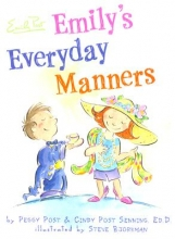 Post, Peggy,   Senning, Cindy Post Emily`s Everyday Manners