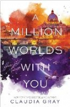Gray, Claudia A Million Worlds with You