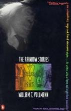 Vollmann, William T. The Rainbow Stories