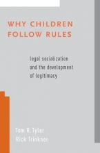 Tyler, Tom R.,   Trinkner, Rick Why Children Follow Rules