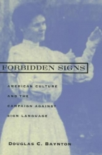 Baynton, Douglas Forbidden Signs - American Culture & the Campaign Against Sign Language (Paper)