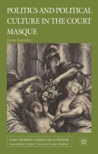 Knowles, James Politics and Political Culture in the Court Masque