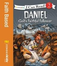 Daniel, God`s Faithful Follower
