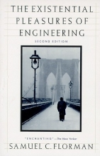 Florman, Samuel C. The Existential Pleasures of Engineering