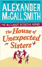 Smith, Alexander McCall The House of Unexpected Sisters