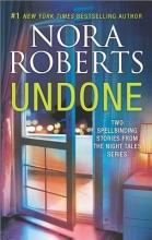Roberts, Nora Undone