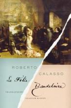 Calasso, Roberto La Folie Baudelaire