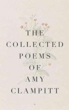 Clampitt, Amy The Collected Poems of Amy Clampitt
