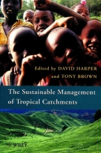 Harper, David Sustainable Management of Tropical Catchments