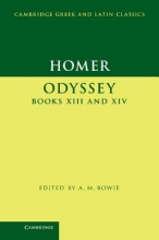 Homer,   A. M. (University of Oxford) Bowie Homer: Odyssey Books XIII and XIV