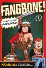 Rex, Michael Fangbone! Third-Grade Barbarian