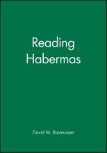 David M. Rasmussen Reading Habermas