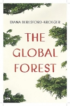 Beresford-Kroeger, Diana The Global Forest