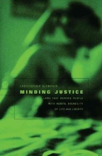 Slobogin, Christopher Minding Justice - Laws that Deprive People with Mental Disability of Life and Liberty