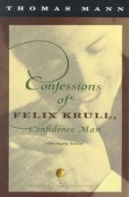 Mann, Thomas Confessions of Felix Krull