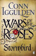 Iggulden, Conn Wars of the Roses: Stormbird