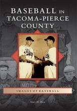 Blau, Marc H. Baseball in Tacoma-Pierce County
