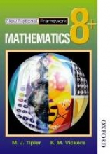 Tipler, M. J. New National Framework Mathematics 8+ Pupil`s Book