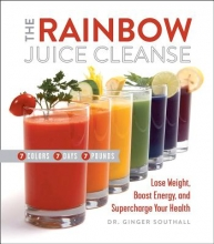 Southall D. C., Ginger The Rainbow Juice Cleanse