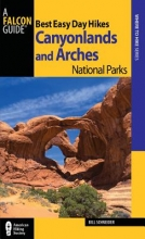 Schneider, Bill Best Easy Day Hikes Canyonlands and Arches National Parks