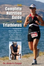 Cooper, Jamie A., Dr. The Complete Nutrition Guide for Triathletes