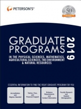 Peterson`s Graduate Programs in the Physical Sciences, Mathematics, Agricultural Sciences, the Environment & Natural Resources, 2019