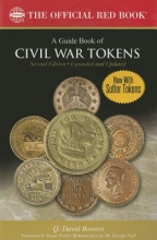 Bowers, Q. David A Guide Book of Civil War Tokens