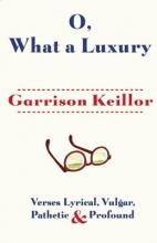 Keillor, Garrison O, What a Luxury
