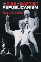 Smith, Oran P. Rise of the Baptist Republicanism